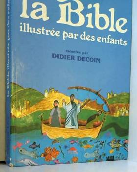 La Bible illustrée par des...