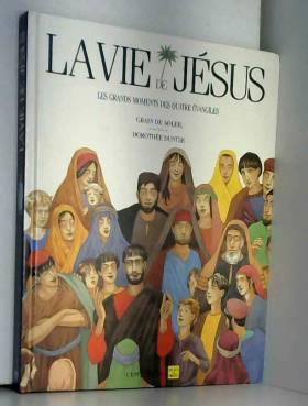 La Vie de Jésus : Les...