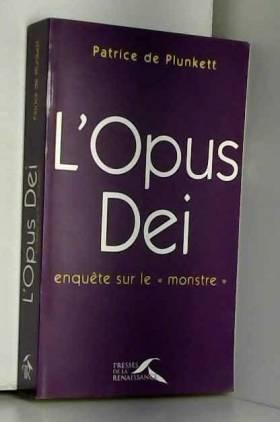 L'Opus Dei : enquête sur le...