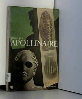 Apollinaire: Poet Among the...