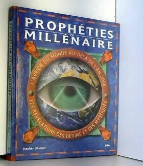 PROPHETIES DU MILLENAIRE....