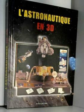L'astronautique en 3 D