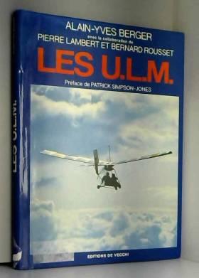 LES U.L.M. Alain Yves...