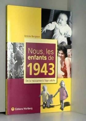 Nous, les enfants de 1943 :...