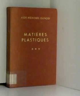 Matières plastiques - tome 3