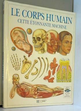 LE CORPS HUMAIN, CETTE...