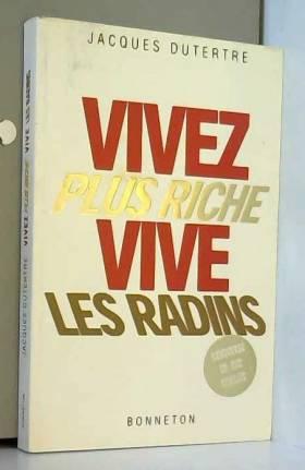 Vivez plus riche, vive les...