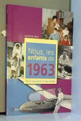 Nous, les enfants de 1963 :...