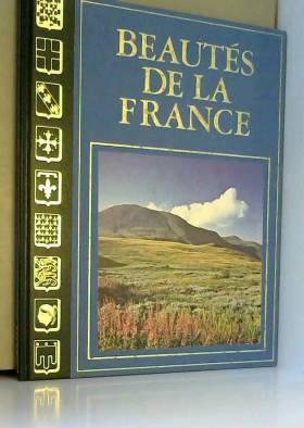 Beautés de la France :...
