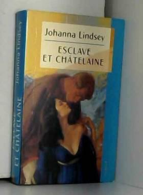 Johanna Lindsey - Esclave et châtelaine