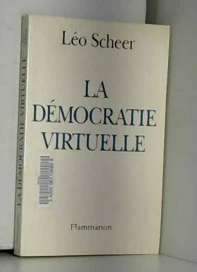 Léo Scheer - La Démocratie virtuelle