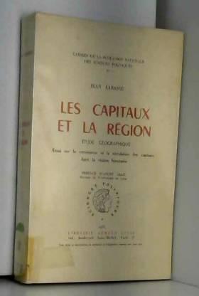 Jean Labasse et André Allix - Les capitaux et la région : étude géographique, essai sur le commerce et la circulation des...