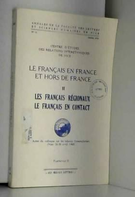 Collectif - Le Français, en France et hors de France. Tome 2, Les français régionaux, le français en contact,...