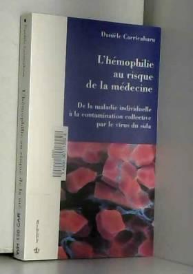 L'hémophilie au risque de...