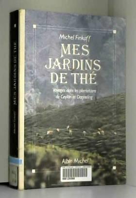 MES JARDINS DE THE. Voyages...