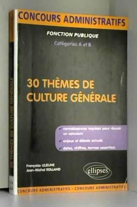 30 Themes de Culture Generale