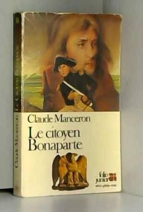 Le Citoyen Bonaparte : La...