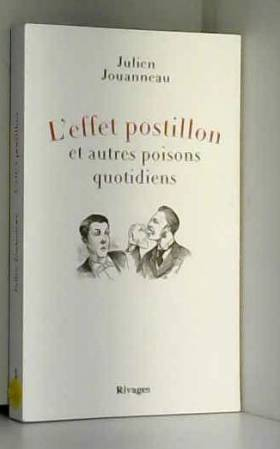 Julien Jouanneau - L'effet postillon et autres poisons quotidiens