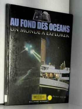 Au fond des océans : Un...