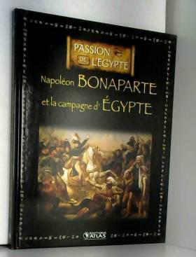 Livre Ed.ATLAS 128p PASSION DE L'EGYPTE Napoléon BONAPARTE la campagne d'Egypte