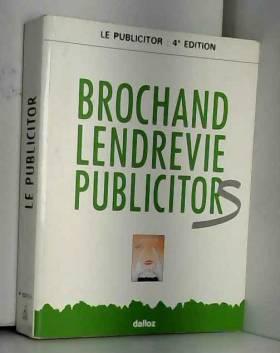 Bernard Brochand - Le publicitor