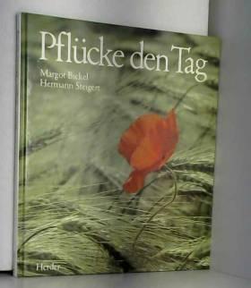 Margot Bickel & Hermann Steigert - Pflücke den Tag