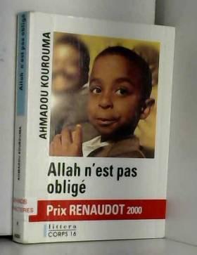 Ahmadou Kourouma - Allah n'est pas obligé - Prix Renaudot et Prix Goncourt des Lycéens 2000