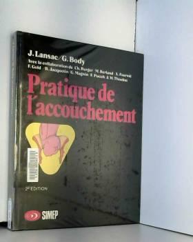 PRATIQUE DE L'ACCOUCHEMENT....