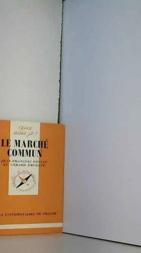 Deniau J-F. Druesne - Le marche commun