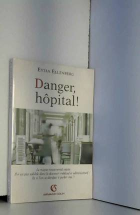 Danger, hôpital !
