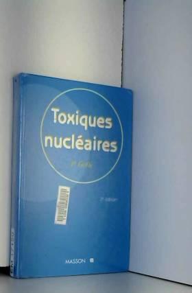 Toxiques nucléaires : 2ème...