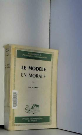 "Ivan Gobry - Le modèle en morale - Collection ""Bibliothèque de philosophie contemporaine"""