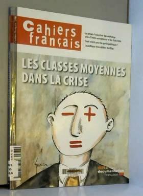 Collectif - Cahiers français, n° 378 : Les classes moyennes dans la crise
