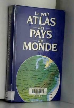 PETIT ATLAS DES PAYS DU MONDE