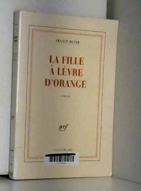 France Huser - La fille à lèvre d'orange