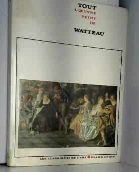 Rosenberg Pierre und Ettore Camesasca - Tout l' oeuvre peint de Watteau.