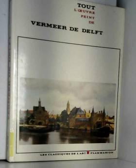 Rene Huyghe & Piero Bianconi: - Tout l'oeuvre peint de Vermeer.