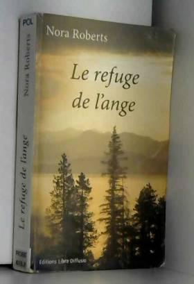 Nora Roberts et Isabelle Saint-Martin - Le refuge de l'ange