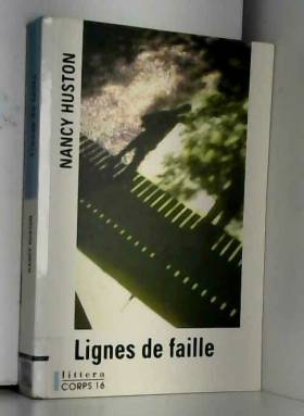 Nancy Huston - Lignes de faille