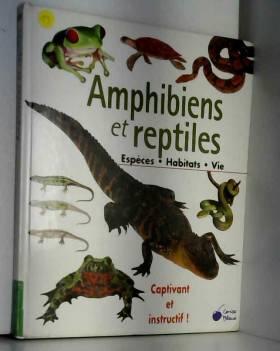Amphibiens et reptiles :...