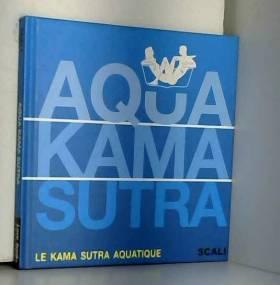 Aqua Kama Sutra (Ancien...