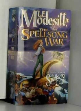 L. E. Modesitt - The Spellsong War