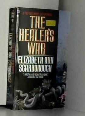 Elizabeth Ann Scarborough - The Healer's War