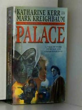Katharine Kerr - Palace: A Novel of the Pinch