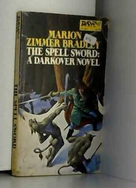 Marion Zimmer Bradley - The Spell Sword (Darkover: Against the Terrans - The First Age)
