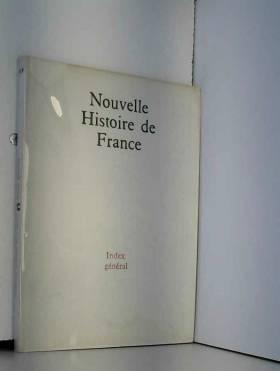 CAIN Julien - Nouvelle histoire de france. index general.
