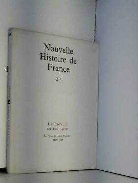 COLLECTIF - Nouvelle histoire de france 27 - la royaute en redingote - le regne de louis-philippe 1830 / 1848