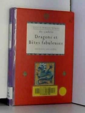 Dragons et bêtes fabuleuses
