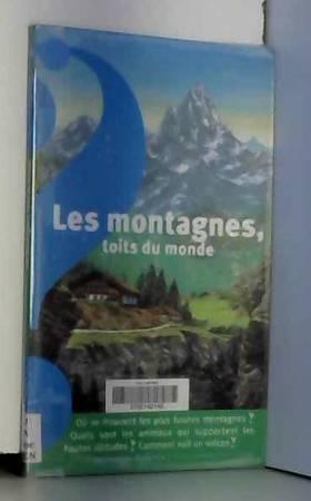 Les montagnes, toits du monde