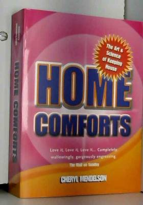 Cheryl Mendelson - Home Comforts: The Art & Science of Keeping House